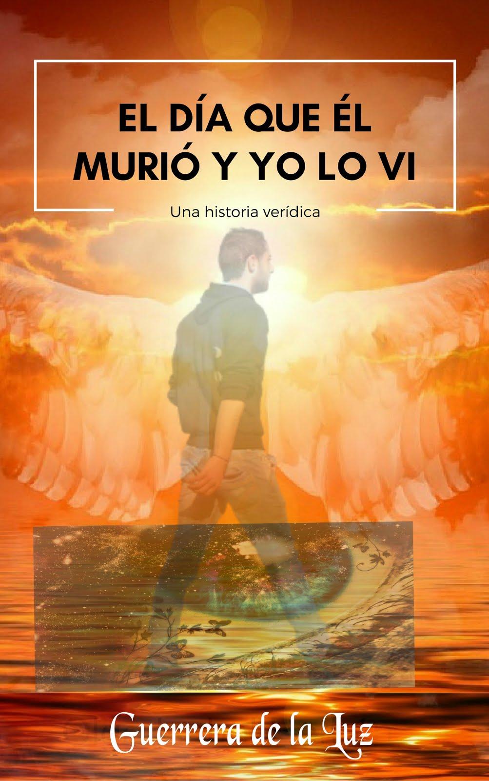 EL DÍA QUE ÉL MURIÓ Y YO LO VI