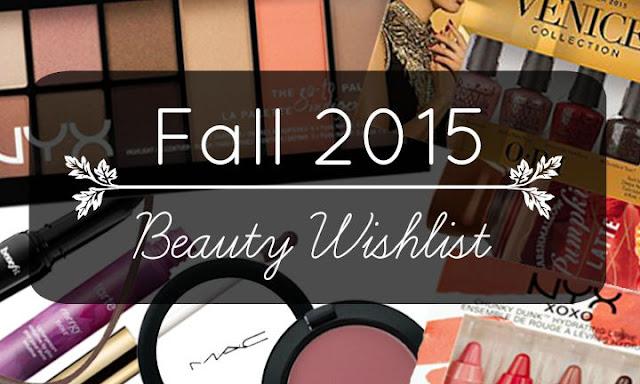 Fall 2015 Beauty Wishlist