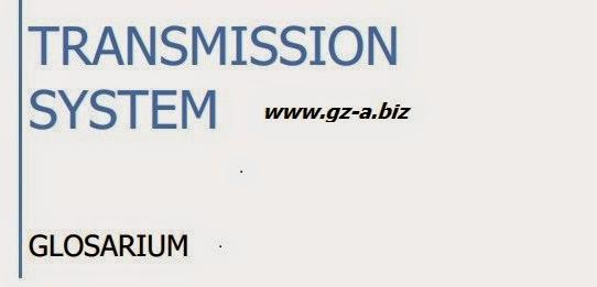 Glosarium Transmission System