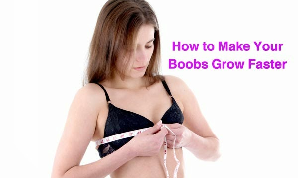 How To Make Your Boobs Grow