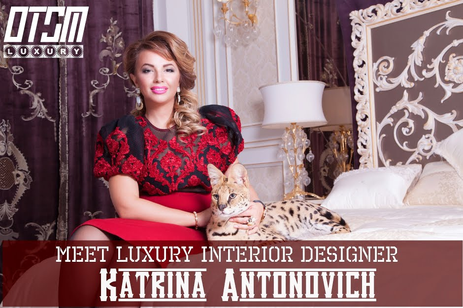 Luxury: Interview With Katrina Antonovich Luxury InteriorDesigner