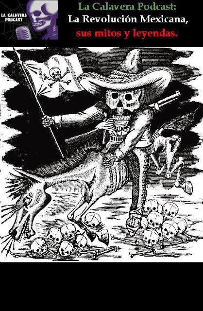 mitos y leyendas de la revolucion mexicana