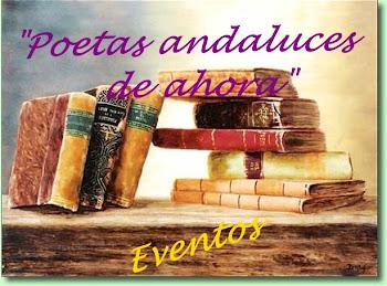 """Blog de Eventos """" Poetas andaluces de ahora"""""""