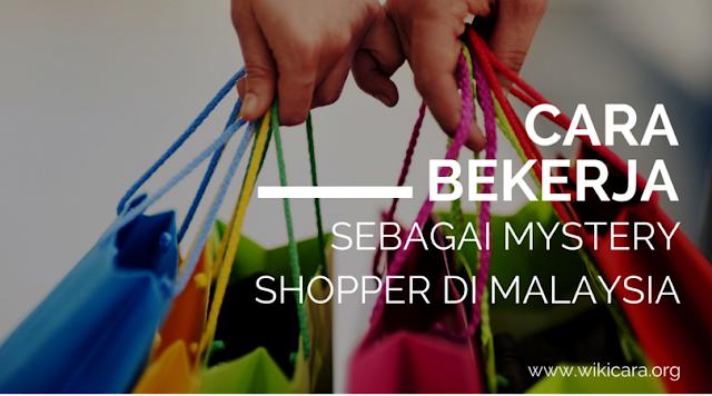 cara bekerja sebagai mystery shopping di malaysia