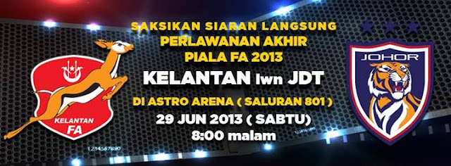 Live Streaming Kelantan vs JDT 29 Jun 2013 Final Piala FA