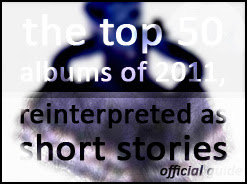 The Top 50 Albums Of 2011 Conclusion