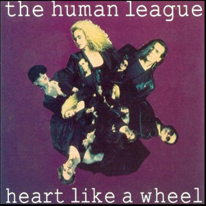 The Human League - Heart Like A Wheel