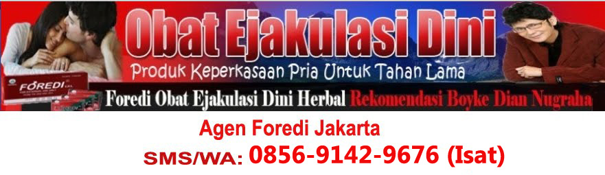0856-9142-9676 (Isat), Agen Foredi Jakarta, Jual Obat Foredi Jakarta, Toko Foredi Depok