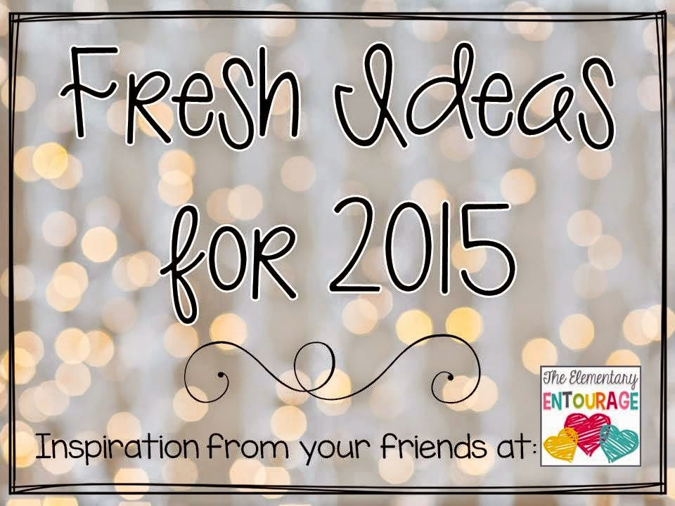 http://theelementaryentourage.blogspot.com/2015/01/fresh-ideas-for-2015-and-giveaway.html