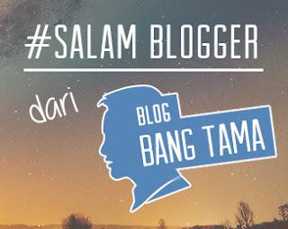 salam blogger dari bang tama