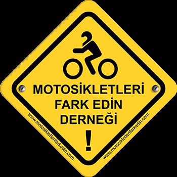 MOTOSİKLETLİLERİ FARK EDİN