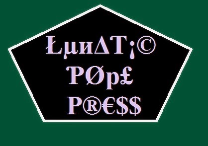 Lunatic Pope Press