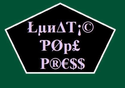 Lunatic Pope Press