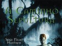 "Resenha: ""A Caminho da Sepultura"" - Night Huntress #1 - Jeaniene Frost"