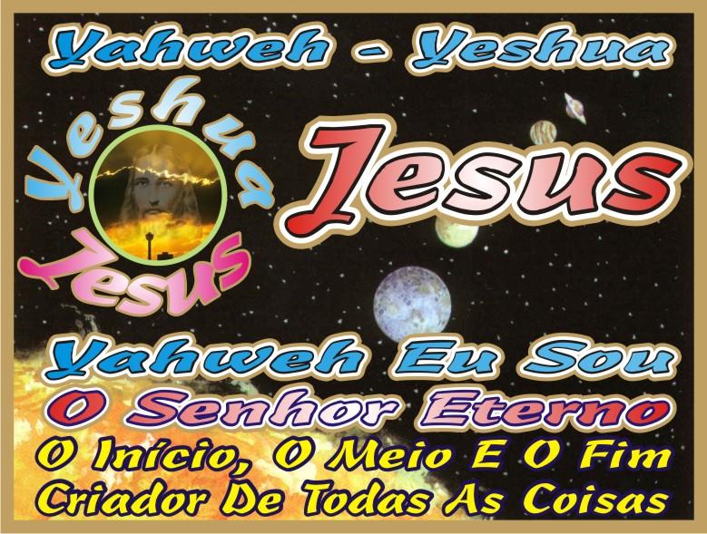 Yahweh-Yeshua Jesus Cristo Nosso Eterno Salvador