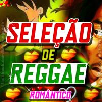Seleção de Reggae Romântico Junho 2015
