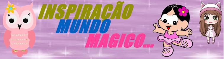 Inspiração Mundo Magico