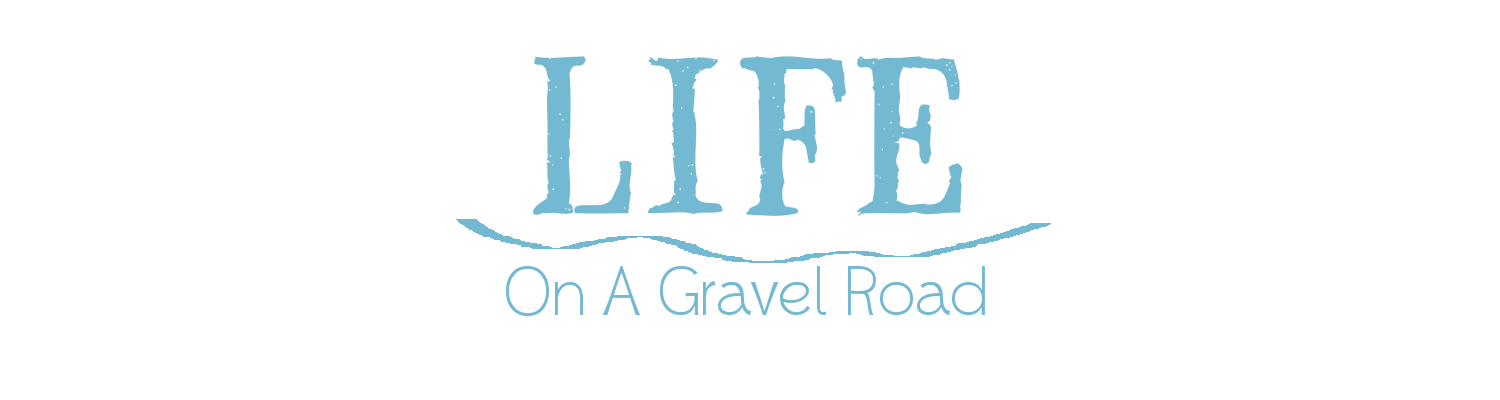 Life on a Gravel Road