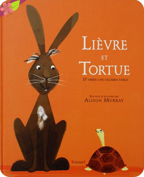 Lièvre et Tortue d'Alison Murray - éditions Gründ