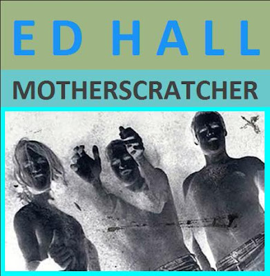 ED HALL 1993 Motherscratcher