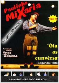 Capa Baixar DVD Paulinho Mixaria Óia As Cunvérsa Vol. 02   Torrent Baixaki Download