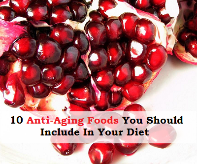 10 Anti-Aging Foods You Should Include In Your Diet