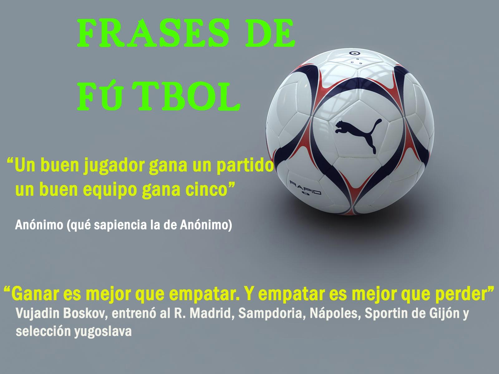 Imagenes De Futbol Y Frases - Imagenes Con Frases De Equipos De Futbol
