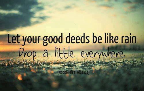 """""""QUOTES BOUQUET: Let Your Good Deeds Be Like Rain ..."""