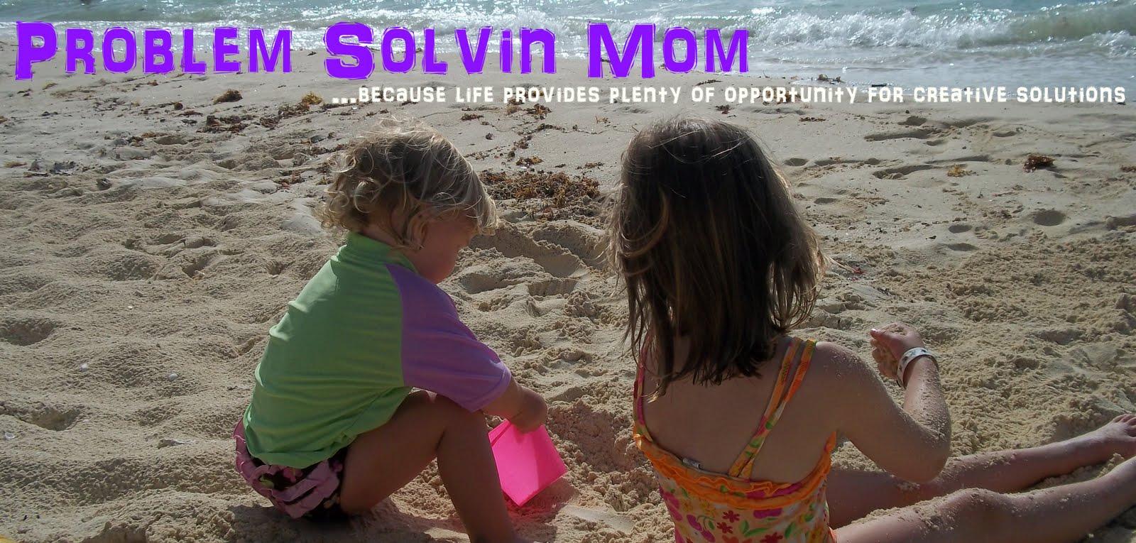 Problem Solvin' Mom