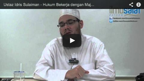 Ustaz Idris Sulaiman – Hukum Bekerja dengan Majikan Orang Kafir