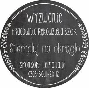 http://pracowniarekodzielaszok.blogspot.com/2014/11/wyzwanie-14-stempluj-na-okrago.html
