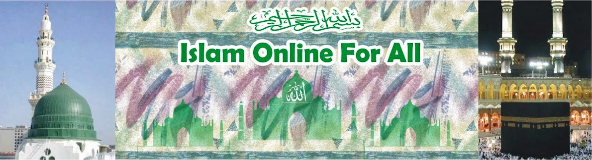 Islam Online For All - The largest information about Islam, Islamic Articles, Quran, Hadith Online