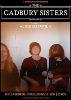 The Cadbury Sisters + Alice Ostapuk