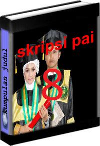Kumpulan Judul dan Skripsi PAI Tarbiyah Volume 8