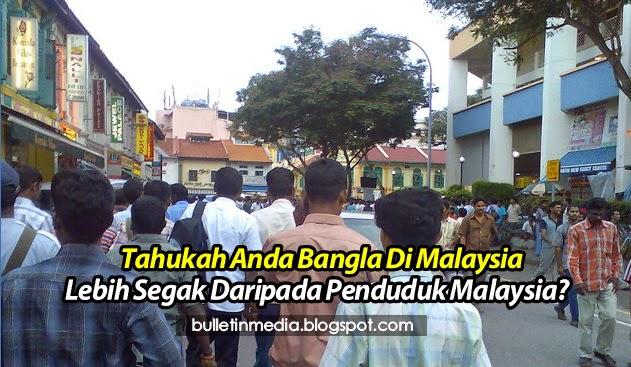 Tahukah Anda Bangla Di Malaysia Lebih Segak Daripada Penduduk Malaysia?