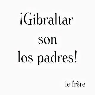 """""""Gibraltar"""", """"Peñón"""", """"padres"""""""