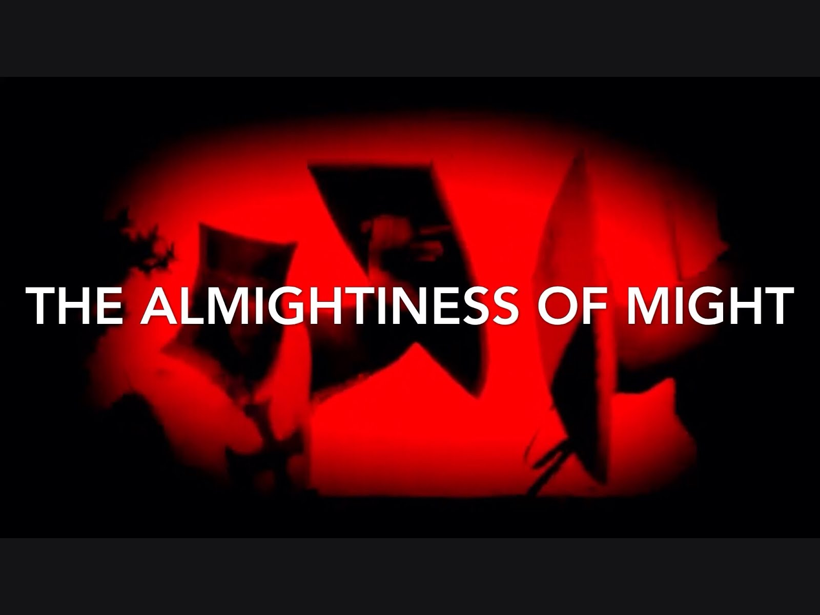 The Almightiness of Might (video)