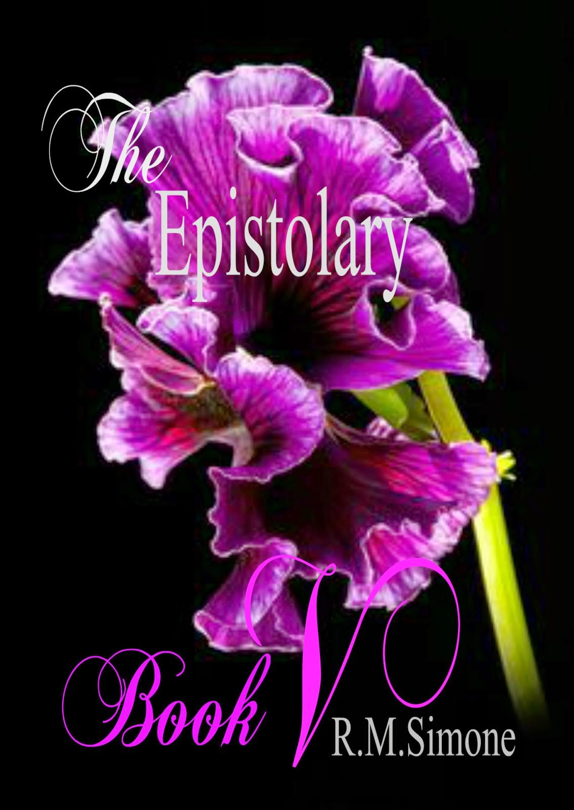BOOK V ~ THE EPISTOLARY by r.m.simone' Novella