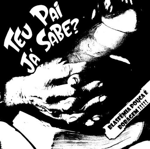 Teu Pai Já Sabe - Blasfêmia Pouca É Bobagem [ 2009 ]