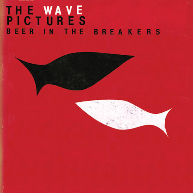 THE WAVE PICTURES - Beer in the breakers (2011)