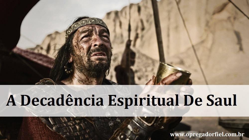 A Decadência Espiritual De Saul