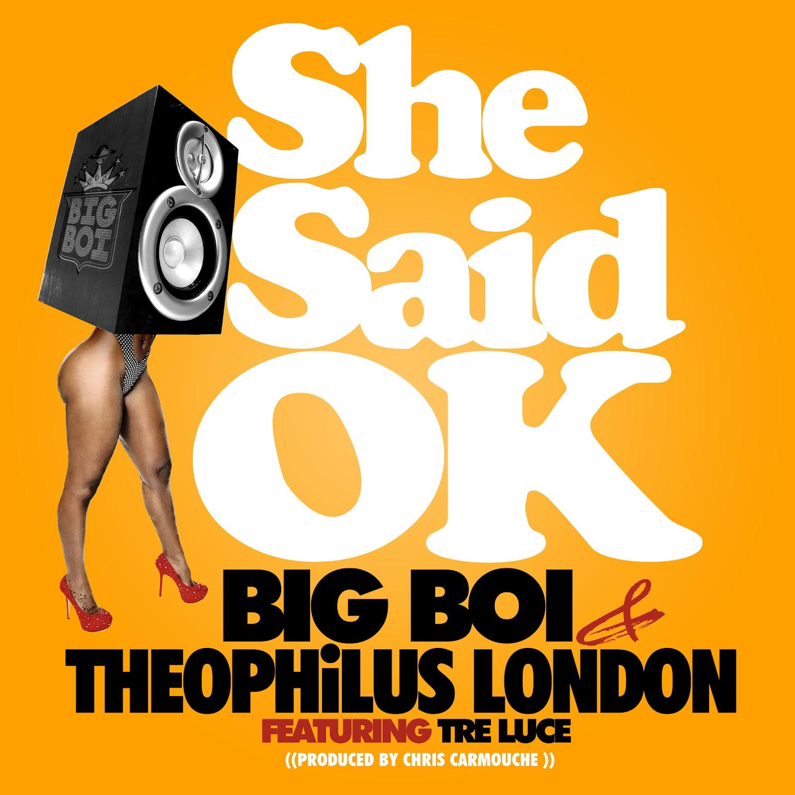http://1.bp.blogspot.com/-G5Cxec3D3qo/T8YivLw-B-I/AAAAAAAACHk/lOw9VmM1org/s1600/big-boi-amp-theophilus-london-featuring-tre-luce-she-said-ok-01.jpg