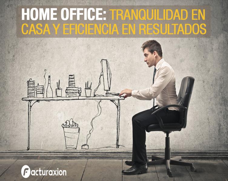 HOME OFFICE: TRANQUILIDAD EN CASA Y EFICIENCIA EN RESULTADOS