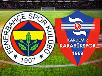 Fenerbahçe – Kardemir Karabük Canlı maç yayını izle