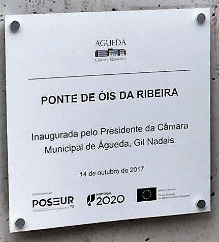 PLACA DE INAUGURAÇÃO DA PONTE DE... ÓIS DA RIBEIRA!