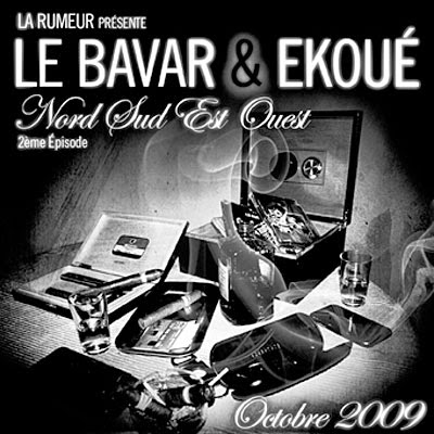 Le Bavar & Ekoue - Nord Sud Est Ouest 2eme Episode (2009)