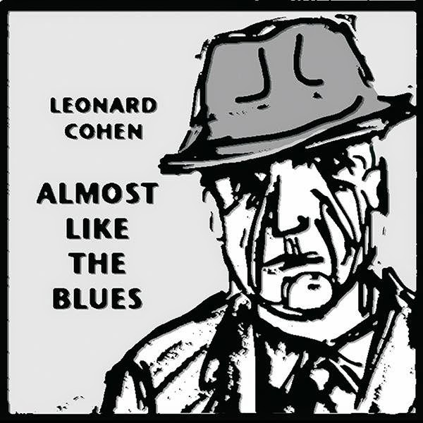 Leonard Cohen melodie noua 2014 Almost Like the Blues HIT YOUTUBE ultima piesa cantec pe noul album official single new song