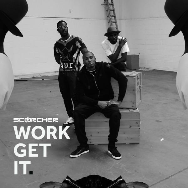 Scorcher - Work Get It (feat. Wretch 32, Mercston & Ari) - Single Cover