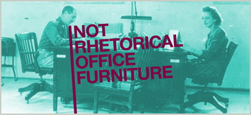 NOT RHETORICAL OFFICE FURNITURE