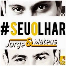Jorge e Mateus: Seu Olhar